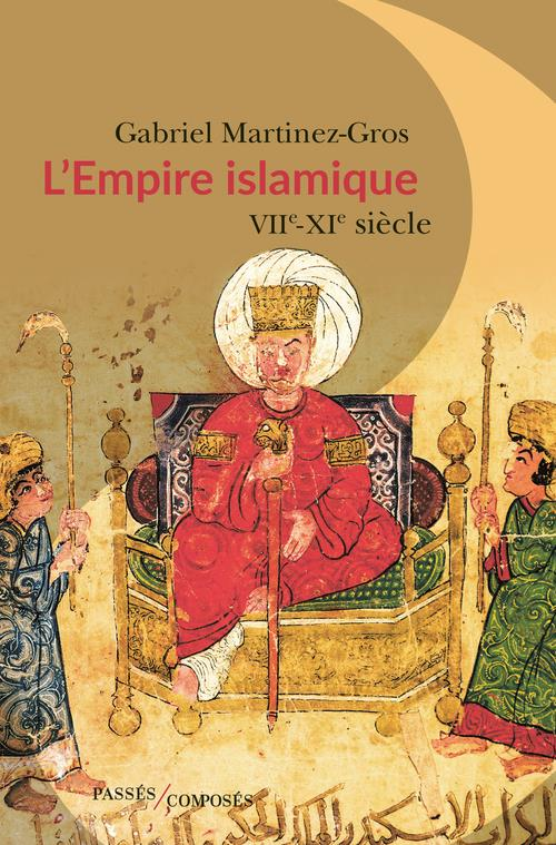 L'EMPIRE ISLAMIQUE - VIIE - XIE SIECLE