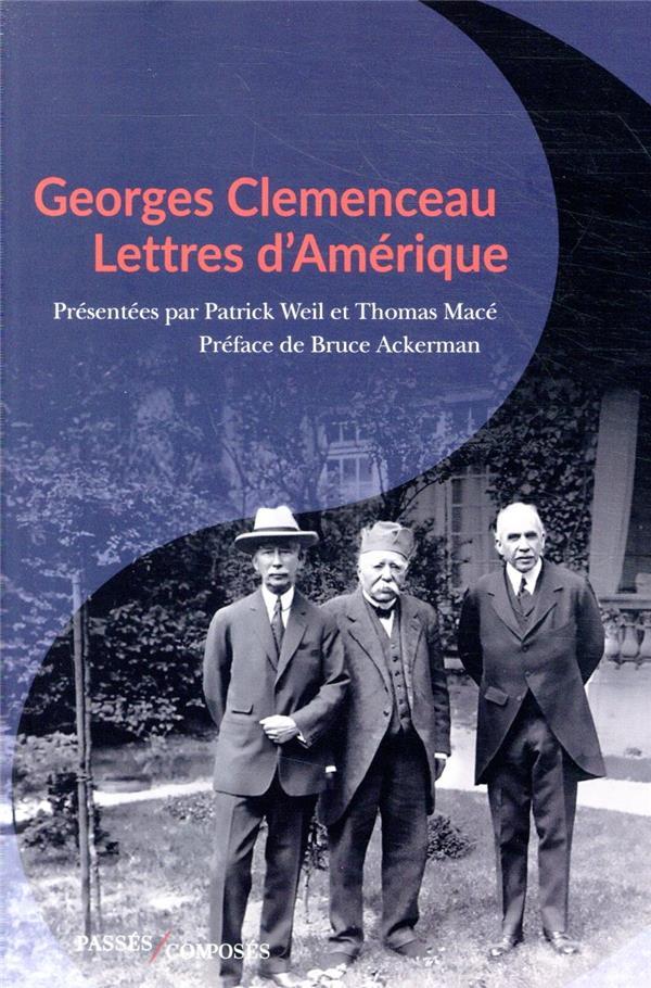 GEORGES CLEMENCEAU, LETTRES D'AMERIQUE WEIL PATRICK/MACE TH PASSES COMPOSES