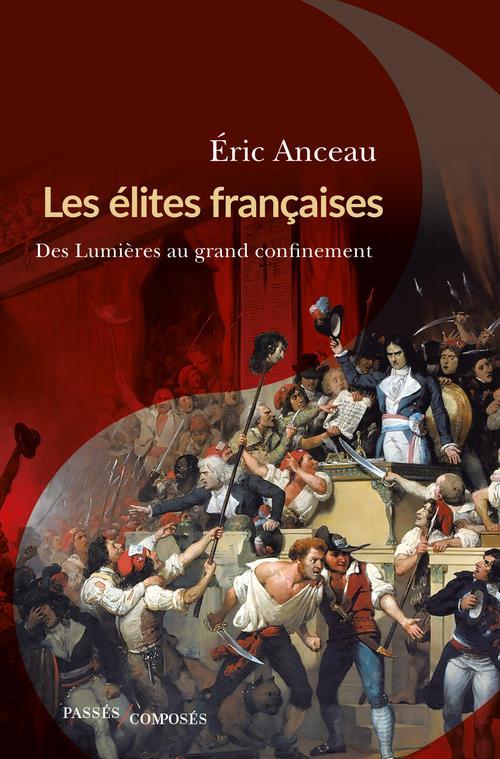 LES ELITES FRANCAISES, DES LUMIERES AU GRAND CONFINEMENT