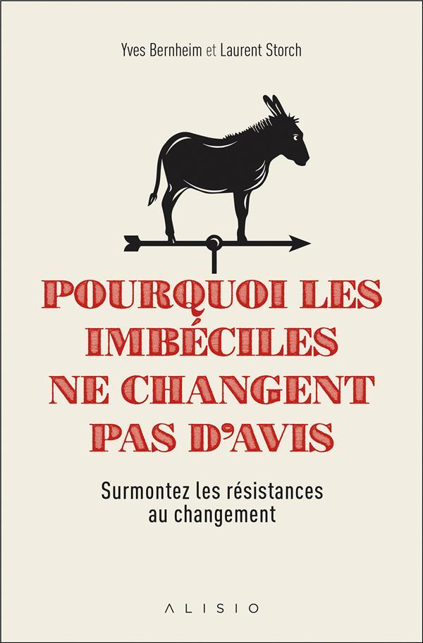 POURQUOI LES IMBECILES NE CHANGENT PAS D'AVIS