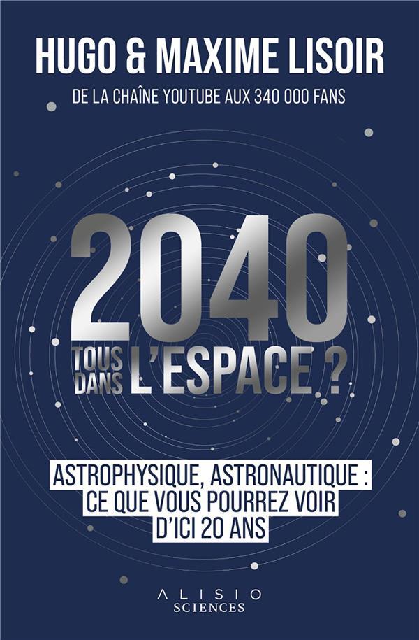 2040 : TOUS DANS L'ESPACE ? LISOIR/LOISIR ALISIO
