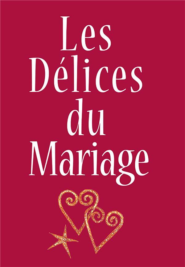 LES DELICES DU MARIAGE