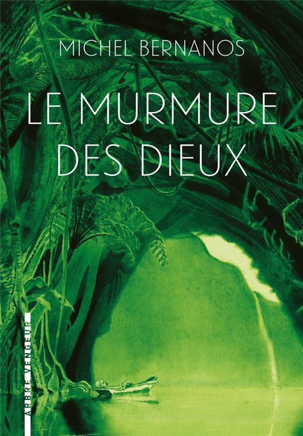 LE MURMURE DES DIEUX BERNANOS/LAPAQUE ARBRE VENGEUR