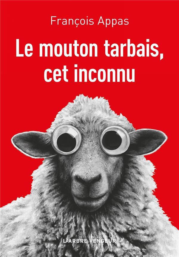 LE MOUTON TARBAIS, CET INCONNU APPAS, FRANCOIS ARBRE VENGEUR