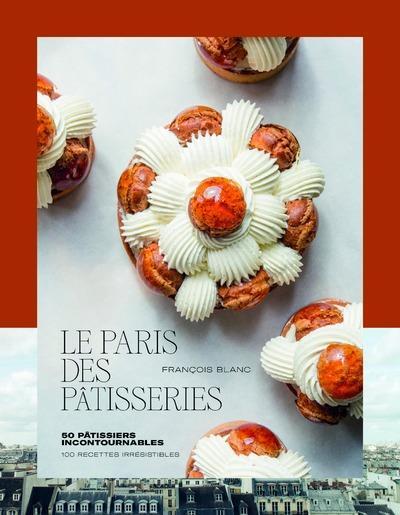 LE PARIS DES PATISSERIES BLANC/MONETTA DUCASSE EDITION
