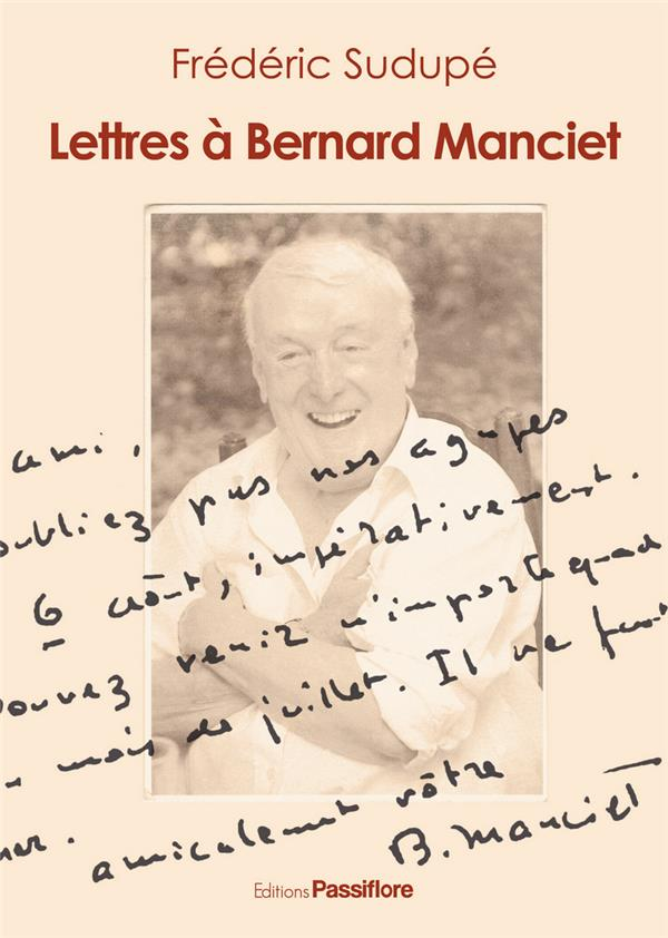 LETTRES A BERNARD MANCIET FREDERIC SUDUPE PASSIFLORE