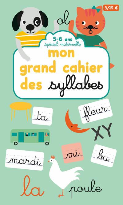 MON GRAND CAHIER DES SYLLABES : SPECIAL MATERNELLE  -  5-6 ANS MILKIDS/COURTIEU MILKIDS