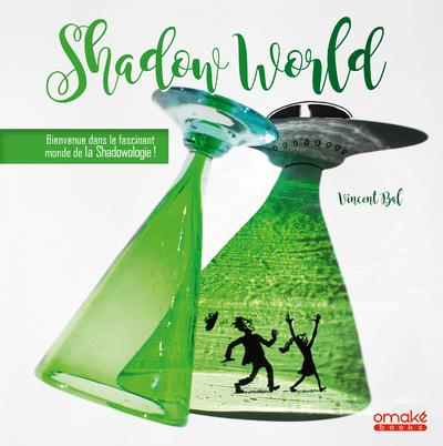 SHADOW WORLD : BIENVENUE DANS LE FASCINANT MONDE DE LA SHADOWOLOGIE !