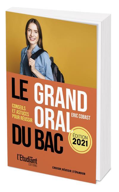 LE GRAND ORAL DU BAC 2021 COBAST, ERIC L ETUDIANT
