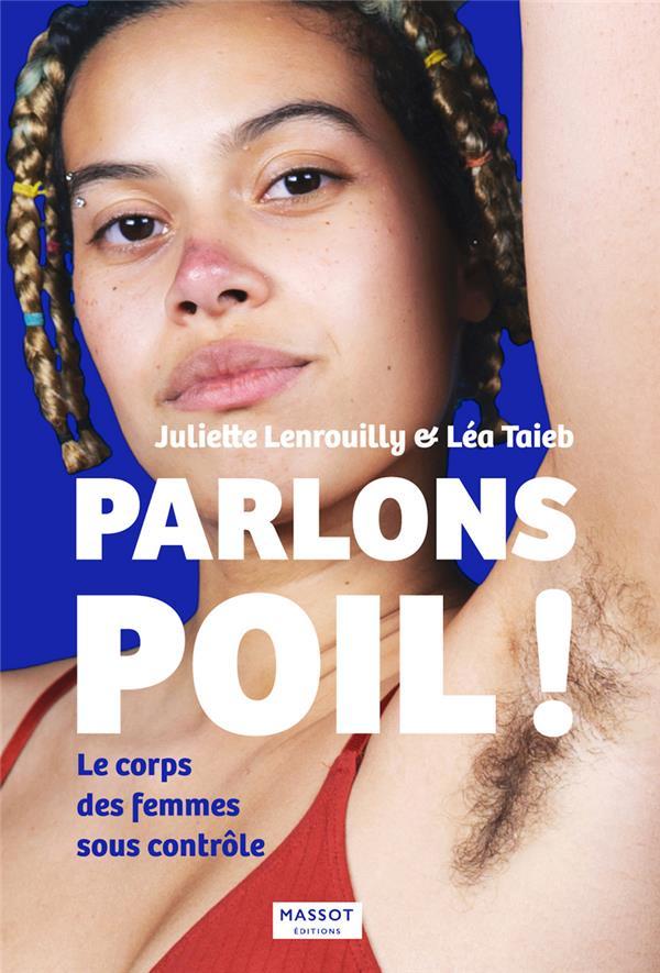 PARLONS POIL ! - LE CORPS DES FEMMES SOUS C ONTROLE