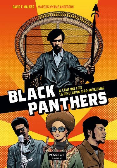 BLACK PANTHERS : IL ETAIT UNE FOIS LA REVOLUTION AFRO-AMERICAINE