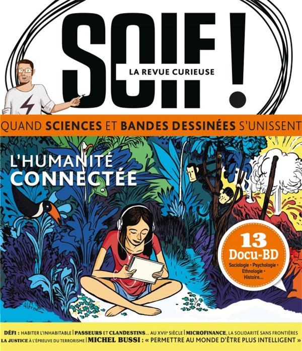 SOIF DE CONNAISSANCES - T01 - SOIF N 1 L'HUMANITE CONNECTEE XXX PETIT A PETIT