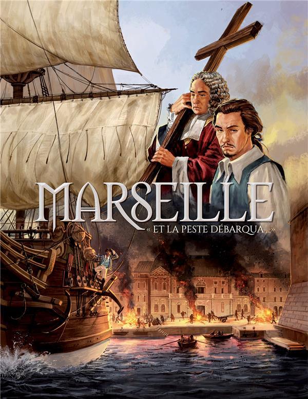 MARSEILLE EN BANDE DESSINEE  -  MARSEILLE ET LA PESTE DEBARQUA