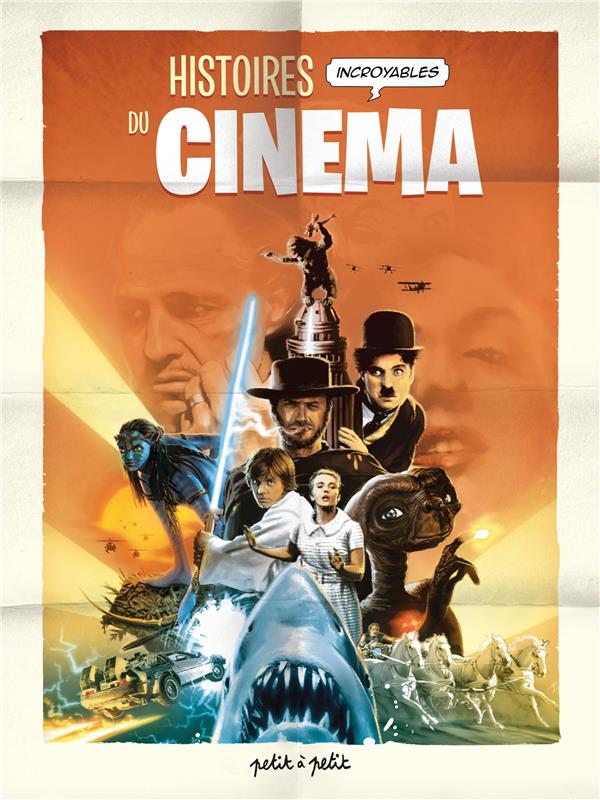 HISTOIRES INCROYABLES DU CINEMA