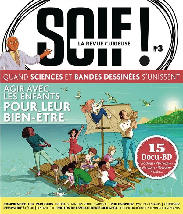 SOIF ! LA REVUE CURIEUSE N.3  -  BIEN-ETRE DES ENFANTS  -  OU EN SOMMES-NOUS ? COLLECTIF NC