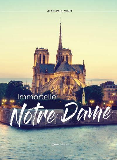 Immortelle Notre-dame JEAN-PAUL VIART CASA