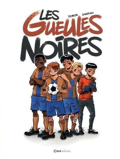 LES GUEULES NOIRES DOMON/GILLOT CASA