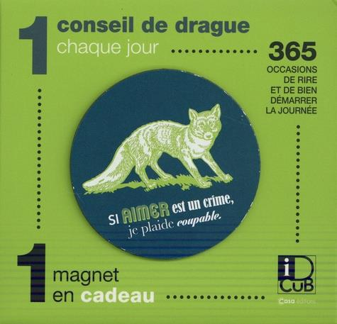 EPHEMERIDE DRAGUE  -  1 CONSEIL DROLE CHAQUE JOUR COLLECTIF CASA