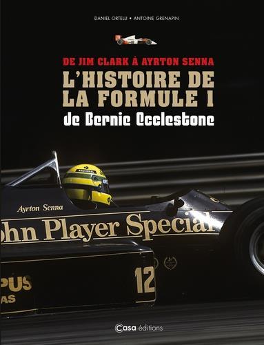 DE JIM CLARK A AYRTON SENNA  -  L'HISTOIRE DE LA FORMULE 1 DE BERNIE ECCLESTONE