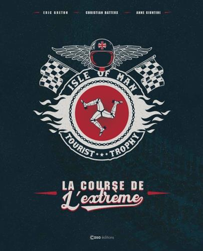 ISLE OF MAN  -  TOURIST TROPHY : L'EXTREME DE LA COURSE