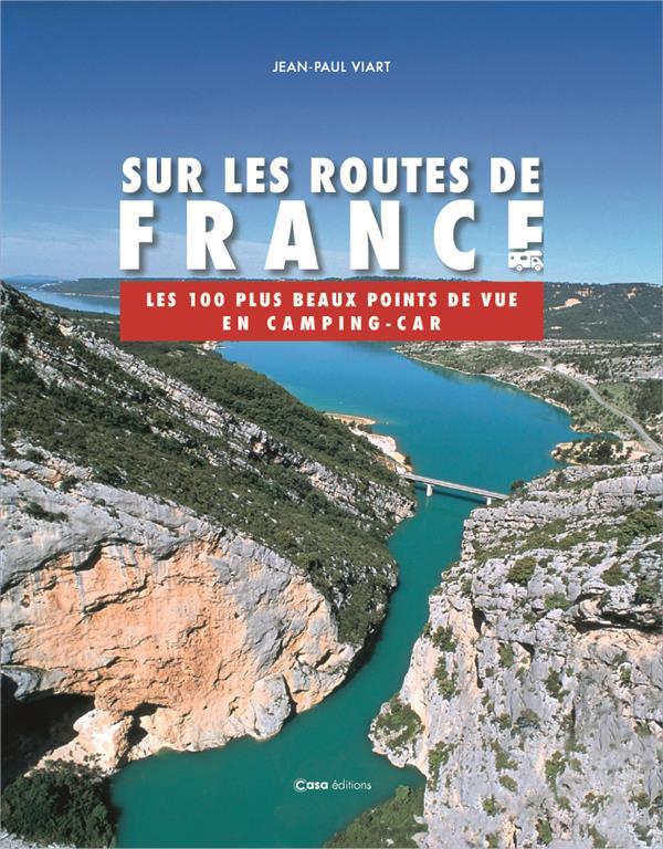 SUR LES ROUTES DE FRANCE  -  LES 100 PLUS BEAUX POINTS DE VUE EN CAMPING CAR