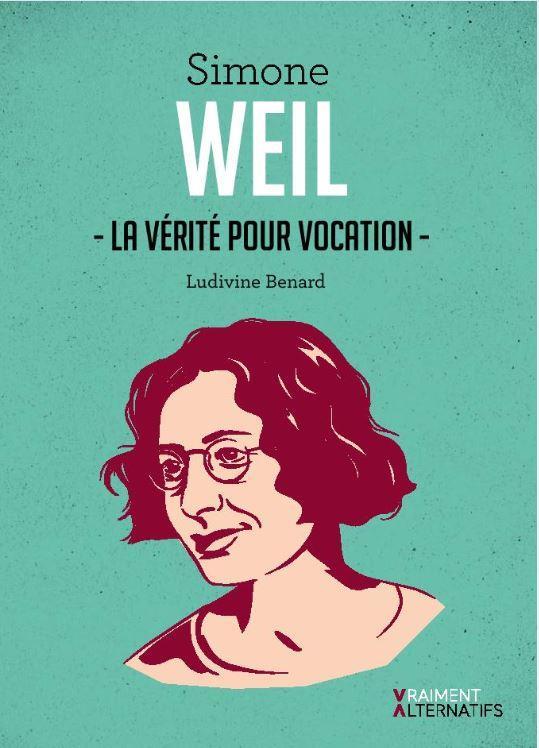 SIMONE WEIL  -  LA VERITE POUR VOCATION