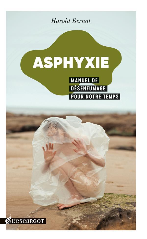ASPHYXIE     MANUEL DE DESENFUMAGE POUR NOTRE TEMPS