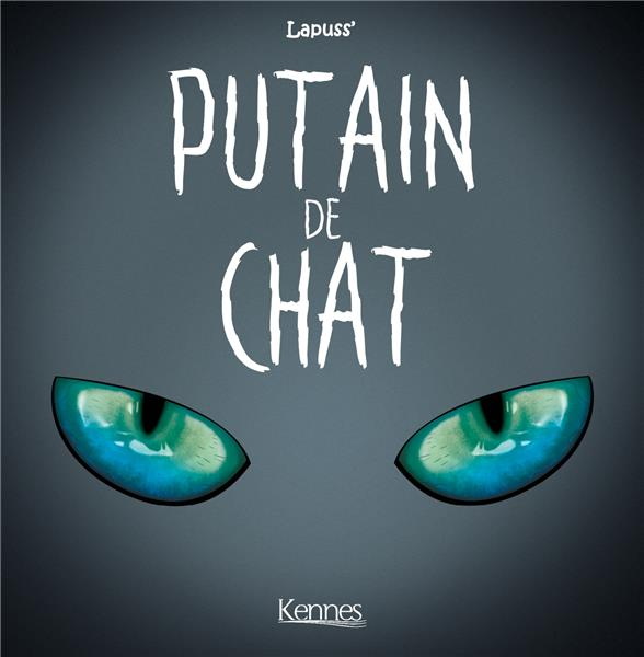 PUTAIN DE CHAT T04 LAPUSS- KENNES EDITIONS