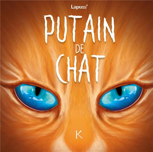 PUTAIN DE CHAT T.6 LAPUSS' KENNES EDITIONS