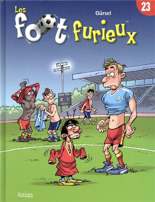 LES FOOT FURIEUX T.23 GURSEL KENNES EDITIONS