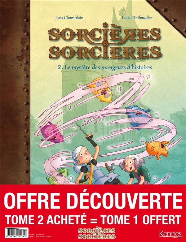 SORCIERES SORCIERES T.1  -  LE MYSTERE DES MANGEURS D'HISTOIRES