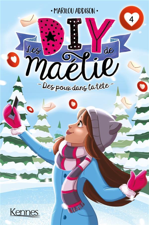 LES DIY DE MAELIE T.4  -  DES POUX DANS LA TETE ADDISON, MARILOU KENNES EDITIONS