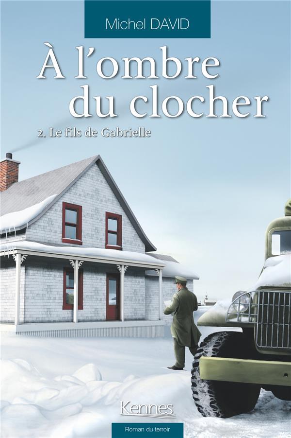 DAVID, MICHEL - A L'OMBRE DU CLOCHER T.2  -  LE FILS DE GABRIELLE