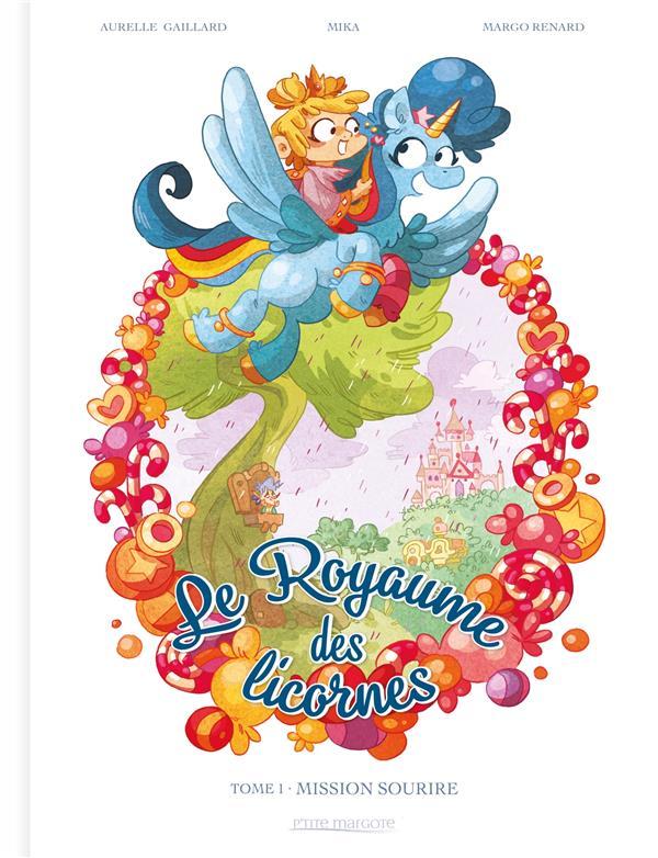 LE ROYAUME DES LICORNES T.1  -  MISSION SOURIRE MIKA  KENNES EDITIONS