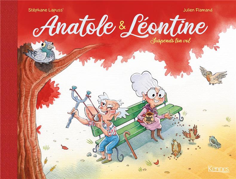 ANATOLE ET LEONTINE T.1  -  SUSPENDS TON VOL