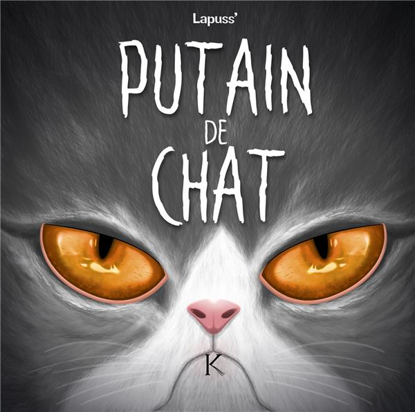 PUTAIN DE CHAT T.7 LAPUSS' KENNES EDITIONS