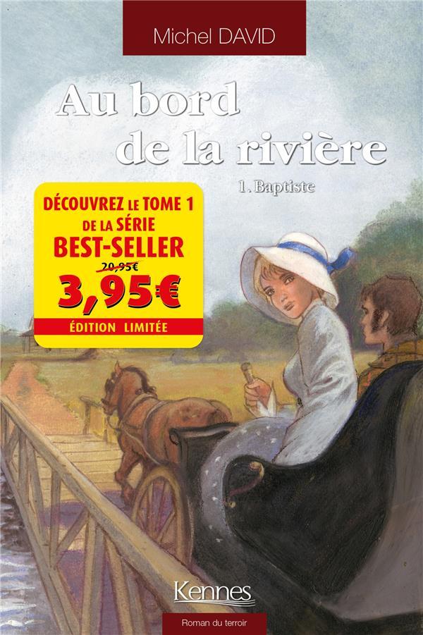AU BORD DE LA RIVIERE T.1  -  BAPTISTE DAVID, MICHEL KENNES EDITIONS