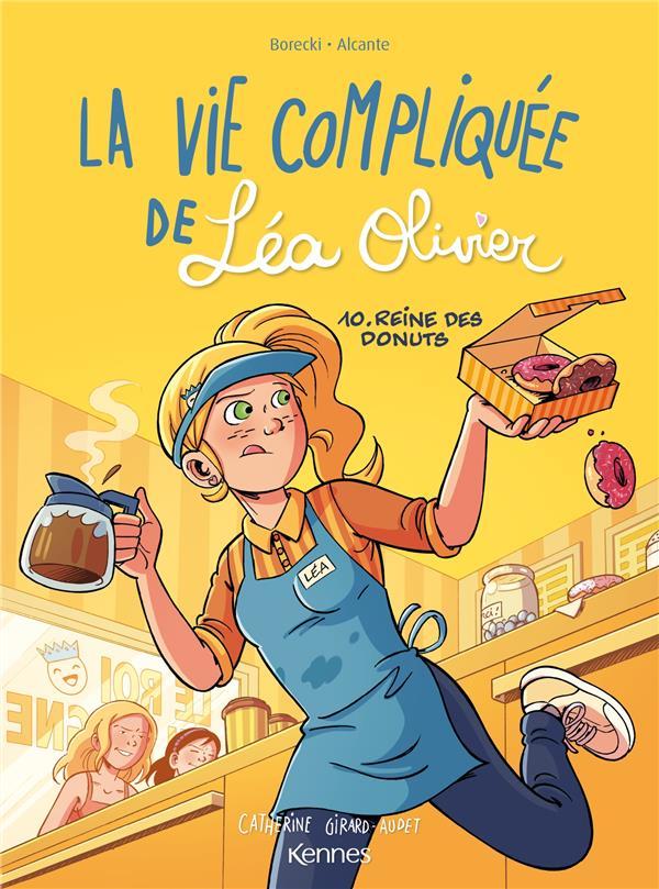 LA VIE COMPLIQUEE DE LEA OLIVIER T.10  -  REINE DES DONUTS BORECKI/ALCANTE KENNES EDITIONS