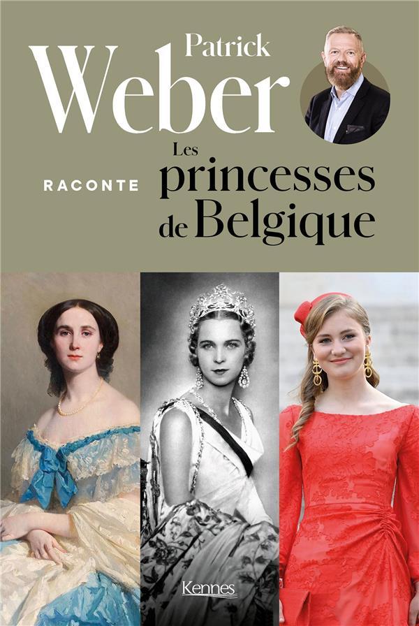 PATRICK WEBER RACONTE LES PRINCESSES DE BELGIQUE