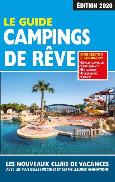 LE GUIDE CAMPINGS DE REVE (EDITION 2020) DUPARC, MARTINE REGICAMP