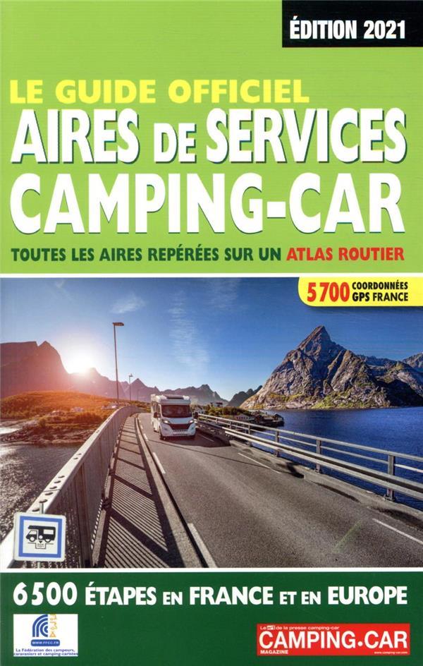 LE GUIDE OFFICIEL  -  AIRES DE SERVICES CAMPING-CAR (EDITION 2021) SALEM, LINDA REGICAMP