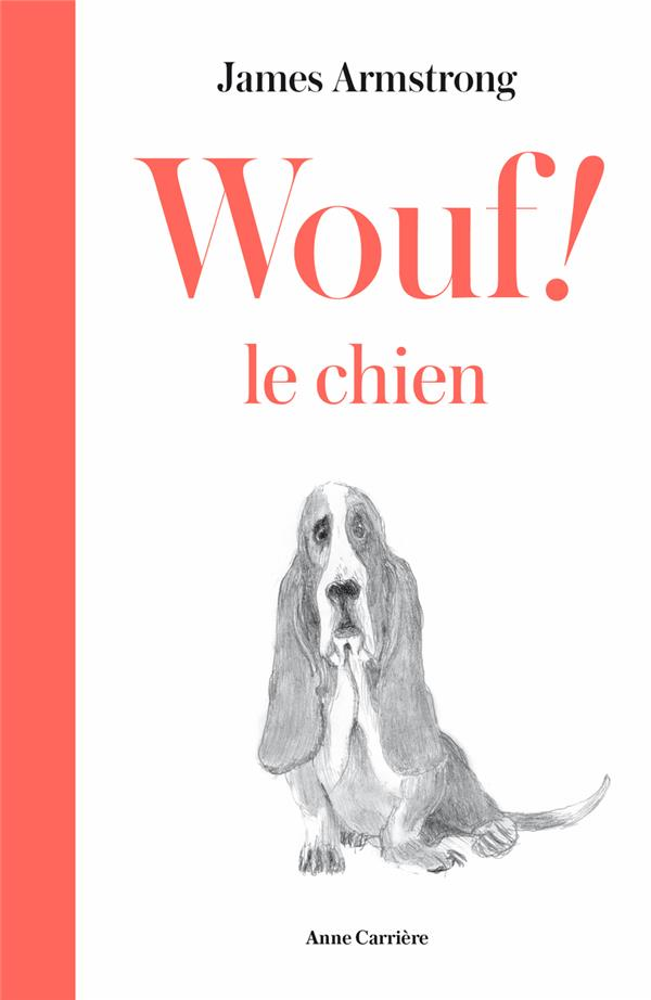 ARMSTRONG JAMES - WOUF ! LE CHIEN