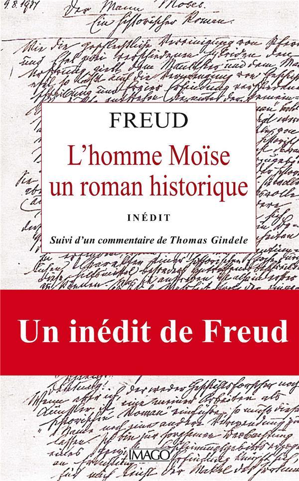 L'HOMME MOISE, UN ROMAN HISTORIQUE (INEDIT)  -  COMMENTAIRE THOMAS GINDELE