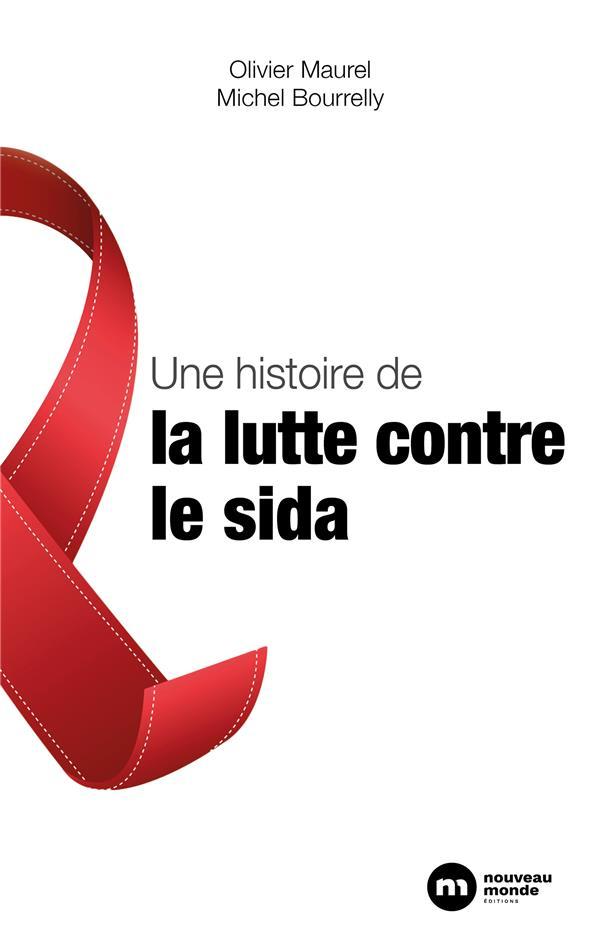 UNE HISTOIRE DE LA LUTTE CONTRE LE SIDA  BOURRELLY, MICHEL NOUVEAU MONDE