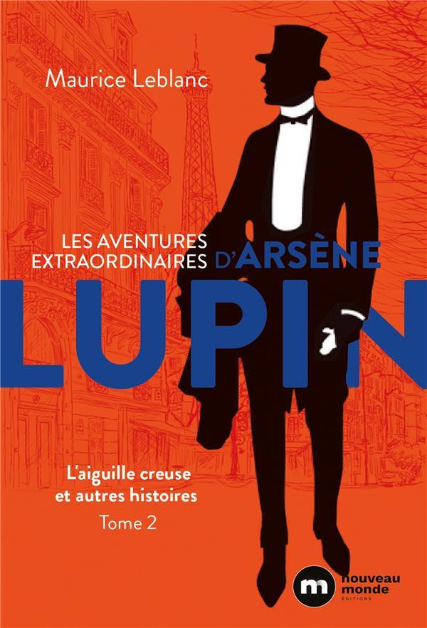 LES AVENTURES EXTRAORDINAIRES D'ARSENE LUPIN T.2 LEBLANC MAURICE NOUVEAU MONDE