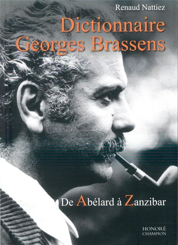 DICTIONNAIRE GEORGES BRASSENS  -  DE ABELARD A ZANZIBAR