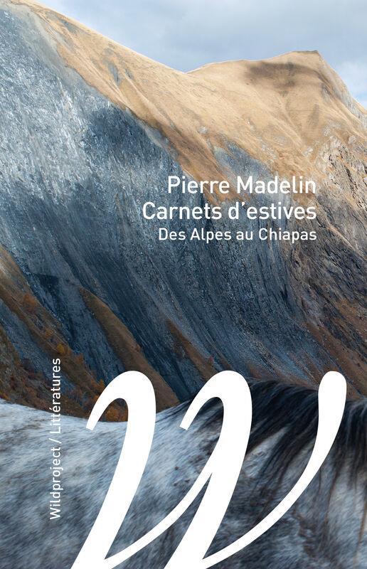CARNETS D'ESTIVES : DES ALPES AU CHIAPAS