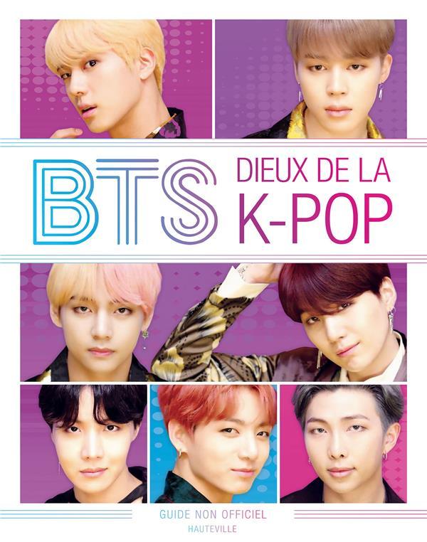 BTS : DIEUX DE LA K-POP , GUIDE NON OFFICIEL BROWN, HELEN HAUTEVILLE