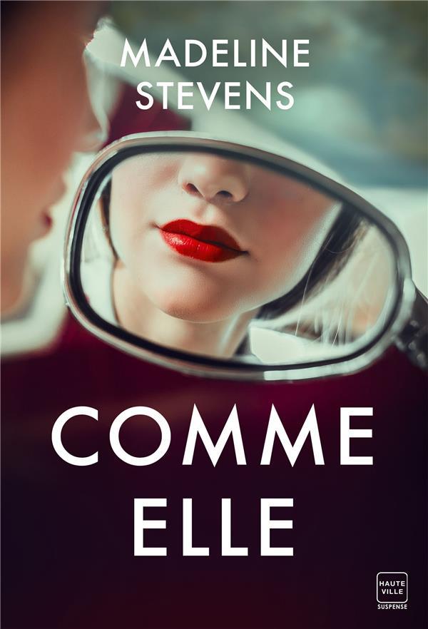 COMME ELLE STEVENS, MADELINE HAUTEVILLE