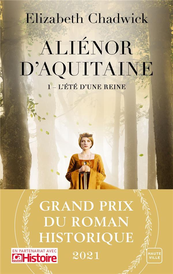 ALIENOR D'AQUITAINE T.1 : L'ETE D'UNE REINE